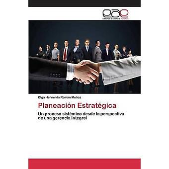 Planeacin Estratgica by Romn Muoz Olga Herminda