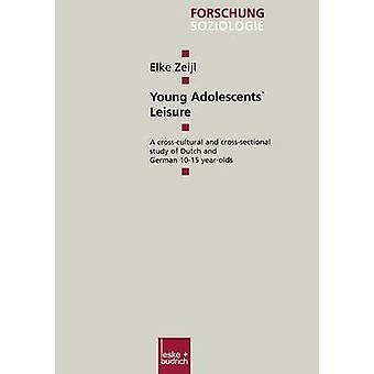 Jonge adolescenten Leisure A Crossculturele en afmeting studie van Nederlandse en Duitse 1015 yearolds door Zeijl & Elke