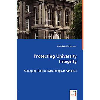 Protecting University Integrity by Werner & Melody Reifel
