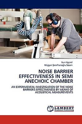 Noise Barrier Effectiveness in Semi Anechoic Chamber by Ilg Rel & Nuri