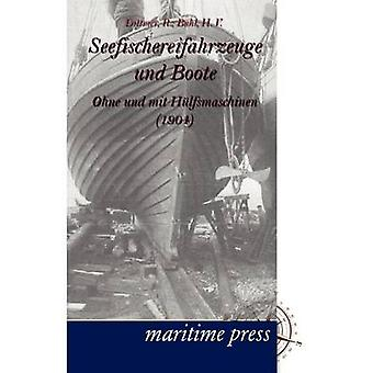 Seefischereifahrzeuge und Boote ohne und mit Hlfsmaschinen by Dittmer & R.