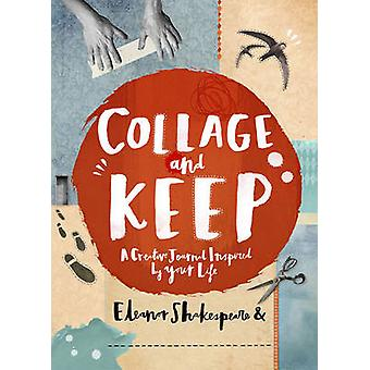 Collage and Keep by Eleanor Shakespeare