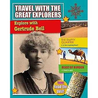 Explore with Gertrude Bell by Tim Cooke - 9780778739104 Book