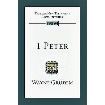 1 Peter - An Introduction and Commentary by Wayne A Grudem - 978083084