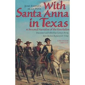 With Santa Anna in Texas - A Personal Narrative of the Revolution a Pe