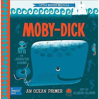 Little Master Melville - Moby-Dick - A Babylit Ocean Primer by Jennifer