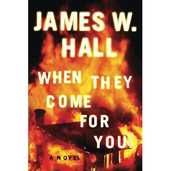 When They Come for You by James W. Hall - 9781477848678 Book
