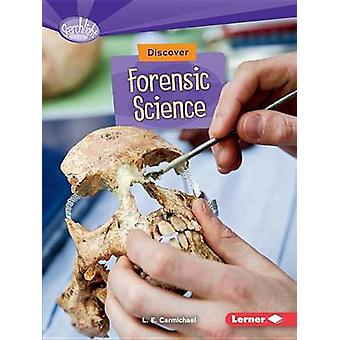 Discover Forensic Science by L E Carmichael - 9781512412871 Book