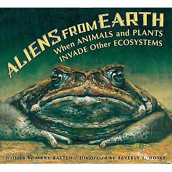 Aliens from Earth - Revised Edition - When Animals and Plants Invade O