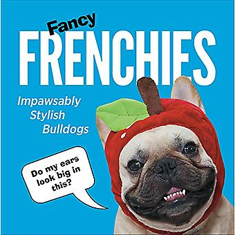 Fancy Frenchies - French Bulldogs in Costumes - 9781785038556 Book