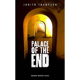 Palace of the End by Judith Thompson - 9781849430074 Book