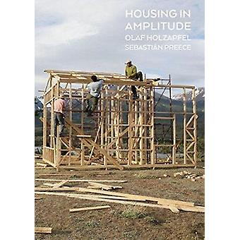 Housing in Amplitude by Olaf Holzapfel - Sebastian Preece - 978395476