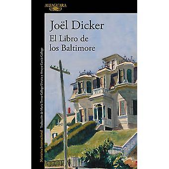 El Libro de los Baltimore by Joel Dicker - 9788420417349 Book