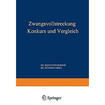 Zwangsvollstreckung Konkurs und Vergleich by Boor & Hans Otto de