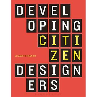 Developing Citizen Designers by Elizabeth Resnick