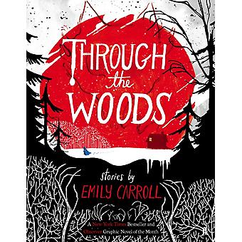 Through the Woods (Paperback) by Carroll Emily
