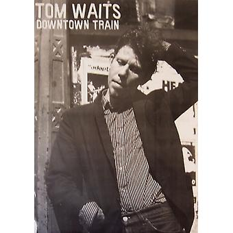 Tom Waits Downtown Train Poster Poster Print
