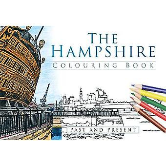 The Hampshire Colouring Book Past  Present by The History Press