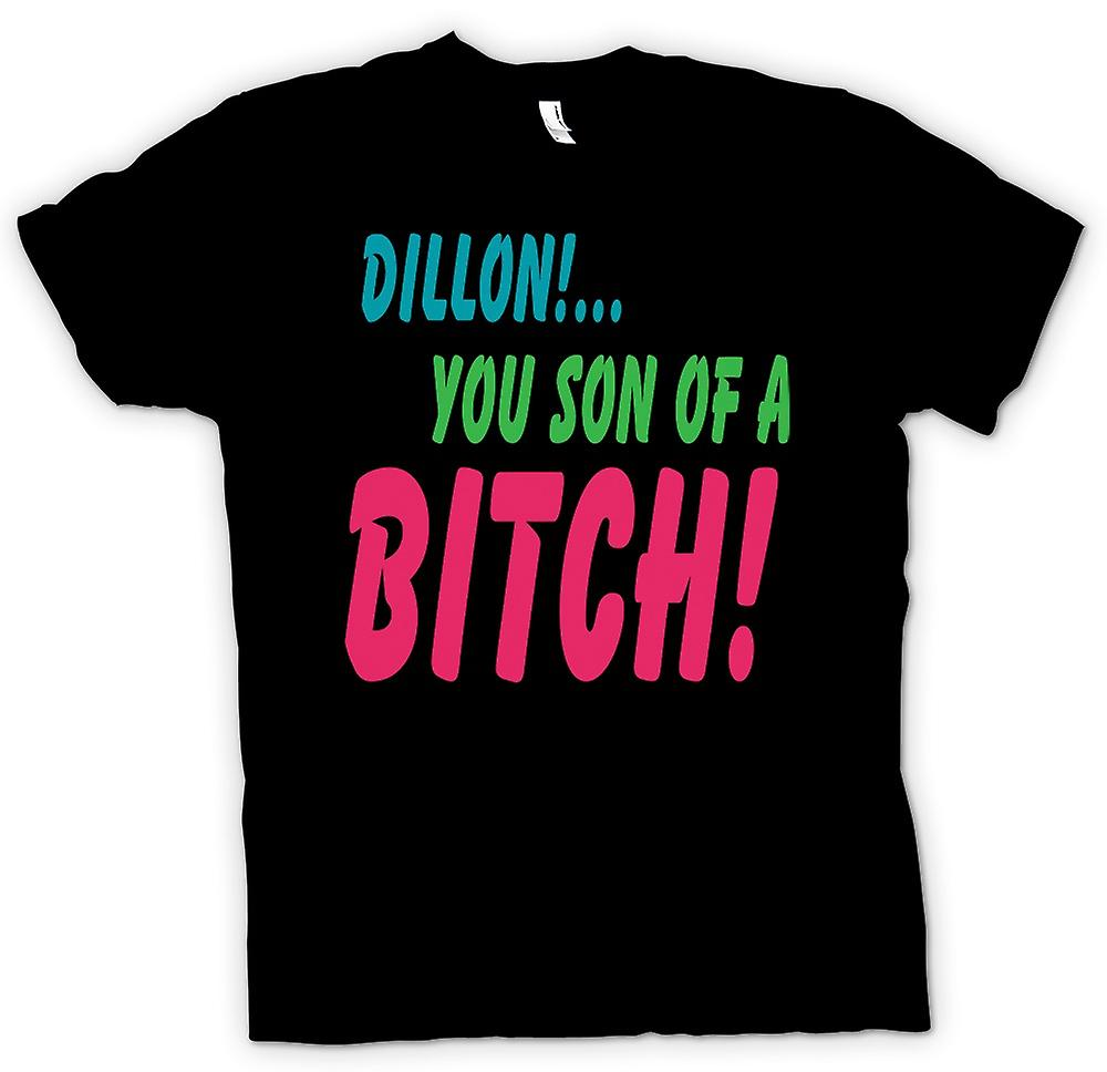 Mens T-shirt - Dillon! You Son Of A Bitch! - Funny Quote