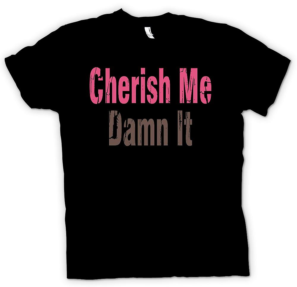 Mens T-shirt - Cherish Me Damn It - Quote