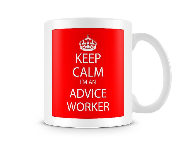 Keep Calm Im An Advice Worker Printed Mug Printed Mug
