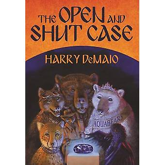 The Open and Shut Case Octavius Bear Book 1 by Demaio & Harry
