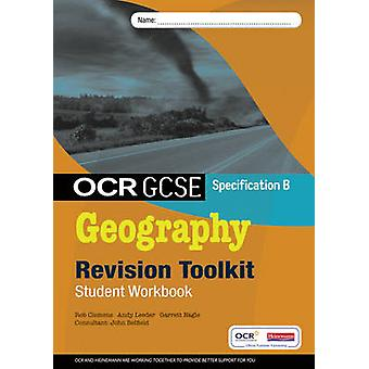 OCR GCSE Geography B - Revision Toolkit Student Workbook by Garrett Na