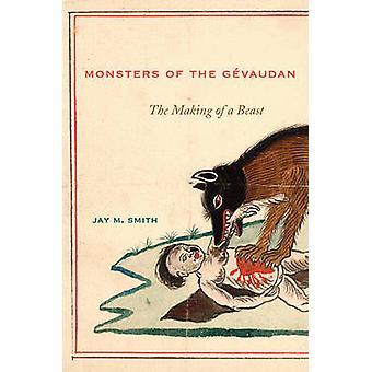 Monstre af Gevaudan - tilblivelsen af et bæst af Jay M. Smith - 978