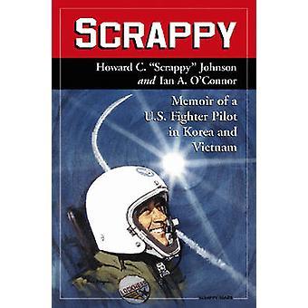 Scrappy - Memoir of a U.S. Fighter Pilot in Korea and Vietnam by Howar
