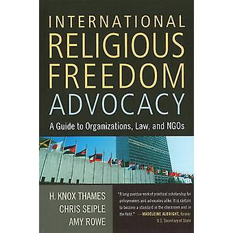 International Religious Freedom Advocacy - A Guide to Organizations -