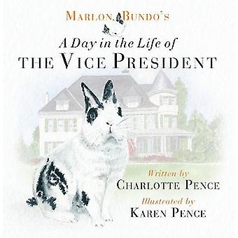 Marlon Bundo's Day in the Life of the Vice President by Charlotte Pen