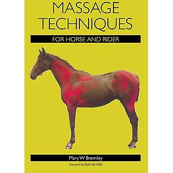 Massage Techniques for Horse and Rider by Mary W. Bromiley - 97818479