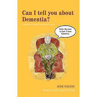 Kan jag berätta om demens? -En Guide för familj - vänner och vård
