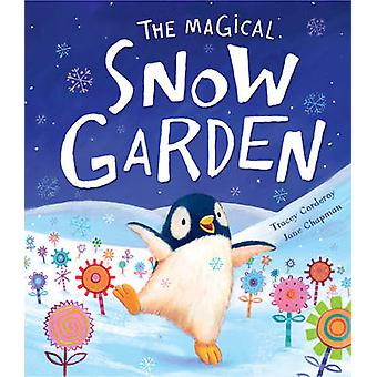 The Magical Snow Garden by Tracey Corderoy - Jane Chapman - 978184895
