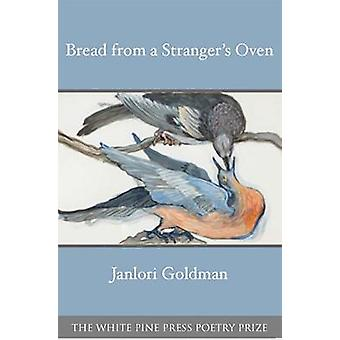 Bread from a Stranger's Oven by Janlori Goldman - 9781945680069 Book