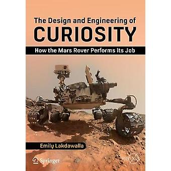 The Design and Engineering of Curiosity - How the Mars Rover Performs