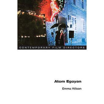 Atom Egoyan von Emma Wilson - 9780252076206 Buch