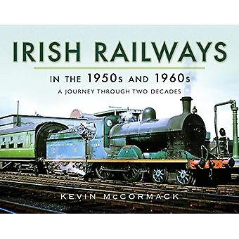 Irish Railways in the 1950s and 1960s - A Journey Through Two Decades