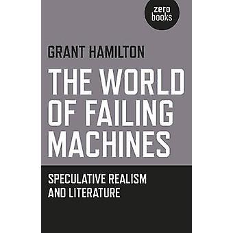 Världen inte maskiner - spekulativ Realism och litteratur genom