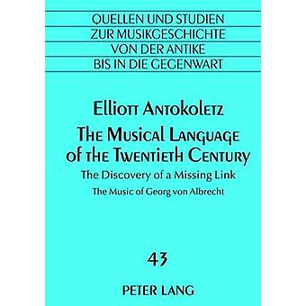 The Musical Language of the Twentieth Century - The Discovery of a Mis