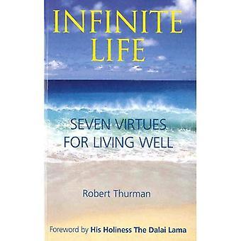 Vie infinie: Sept vertus pour bien vivre