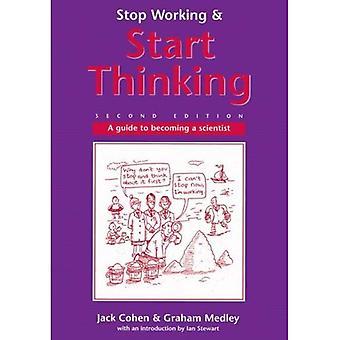Stoppe med at arbejde og begynde at tænke
