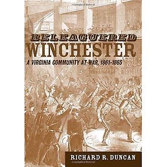 Belagerte Winchester: Virginia Gemeinschaft im Krieg, 1861-1865