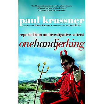 One Hand Jerking: Reports From an Investigative Satirist