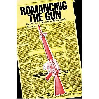 Romancing the Gun: la presse en tant que promoteur du régime militaire