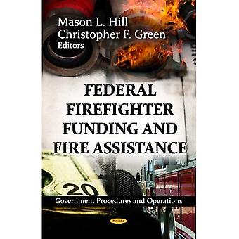 Federal Firefighter Funding and Fire Assistance