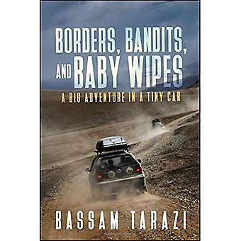 Borders, Bandits, and Baby Wipes: A Big Adventure in a Tiny Car