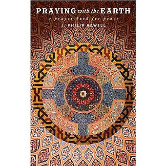 Praying with the Earth: A Prayer Book for Peace