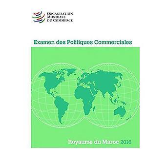Examen Des Politiques Commerciales 2016: Maroc