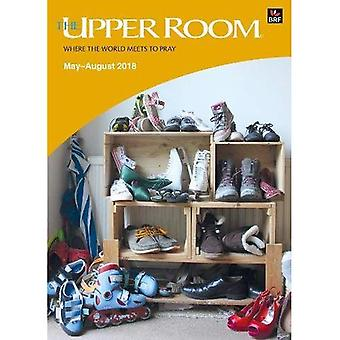 The Upper Room May-August 2018: Where the world meets to pray (Upper Room)